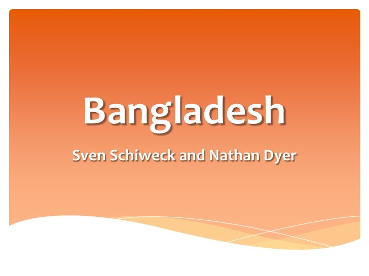 Bangladesh<br />Sven Schiweck and Nathan Dyer<br />