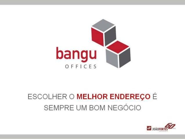 Bangu Offices - Escolher o Melhor Endereço é Sempre um Bom Negócio