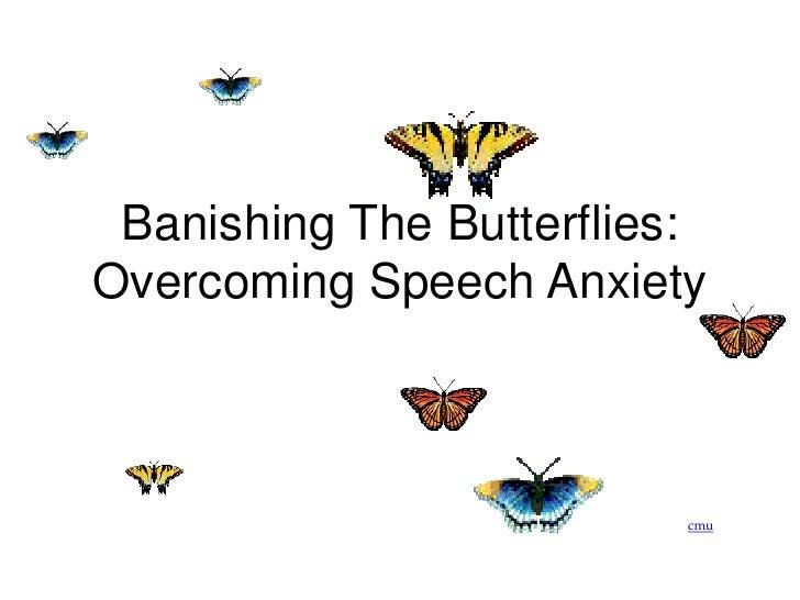 Banishing the Butterflies