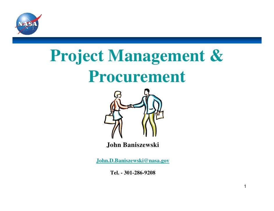 Project Management &     Procurement        John Baniszewski     John.D.Baniszewski@nasa.gov          Tel. - 301-286-9208 ...