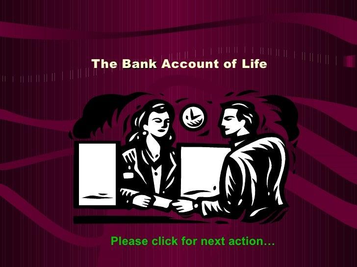 Bank Account of Life