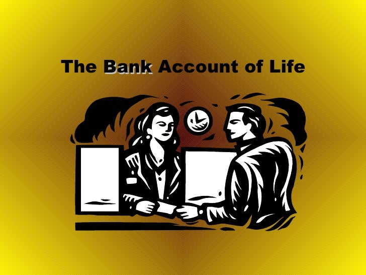 Bank Account Of Life