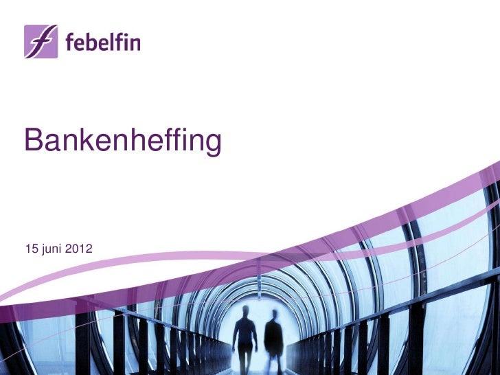 Bankenheffing15 juni 2012
