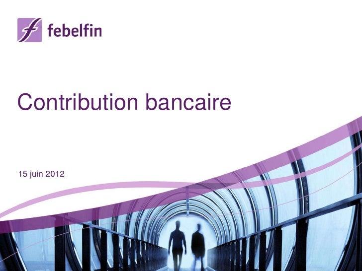 Contribution bancaire15 juin 2012
