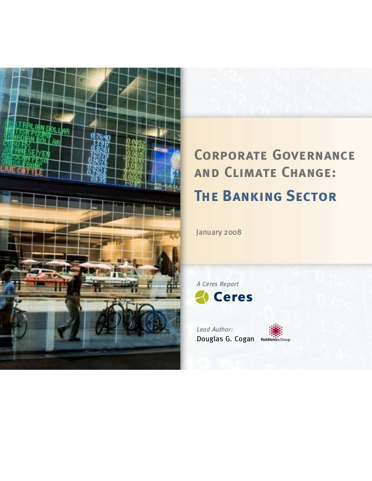 Corporate Governanceand Climate Change:The Banking SectorJanuary 2008A Ceres ReportLead Author:Douglas G. Cogan