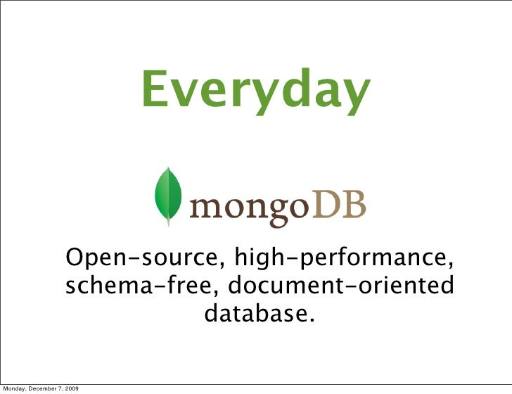 Everyday                      Open-source, high-performance,                    schema-free, document-oriented            ...
