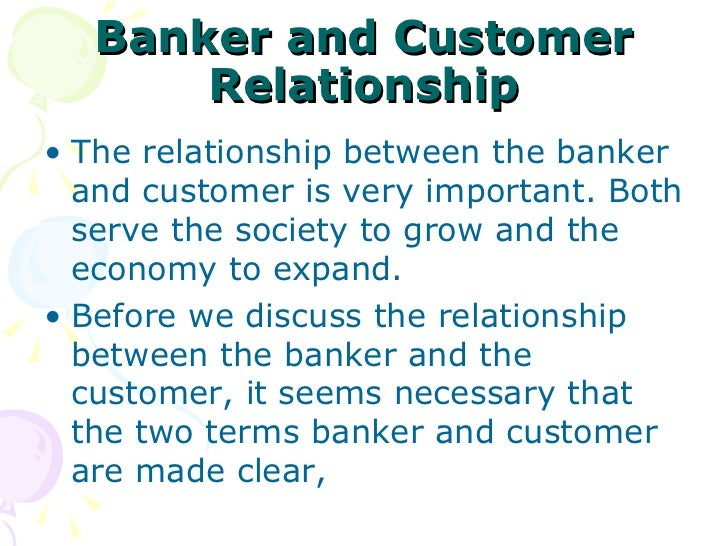 the relationship between a banker and a customer Relationship between banker and customer slideshow 4575350 by lali.