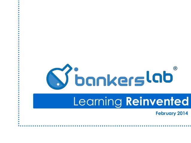 Learning Reinvented February 2014