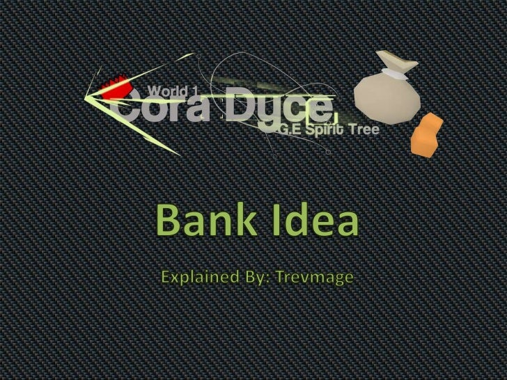 Bank Idea