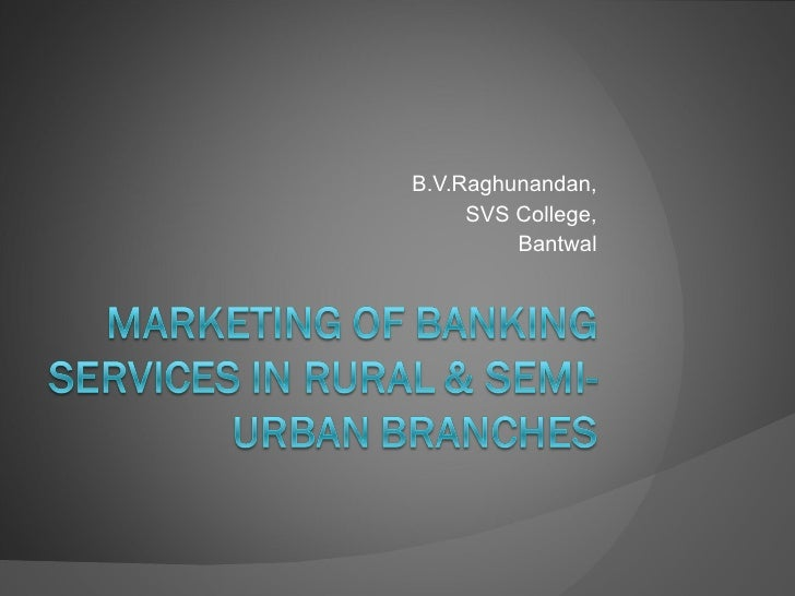 Banking Services In Rural Markets-B.V.Raghunandan