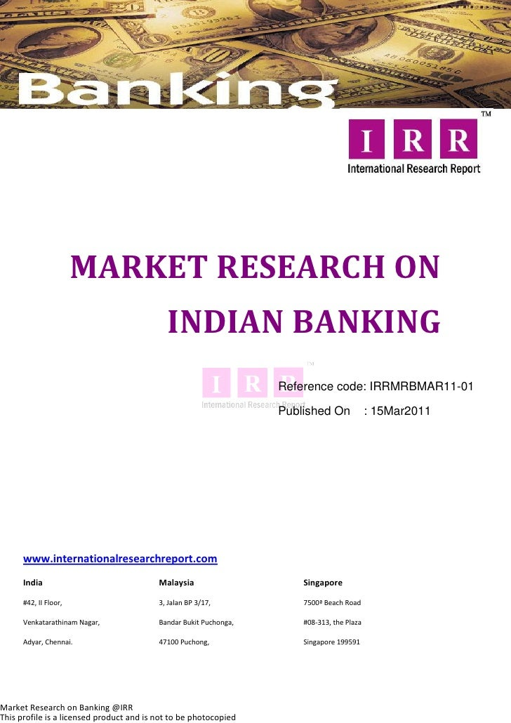MARKET RESEARCH ON                                            INDIAN BANKING                                              ...