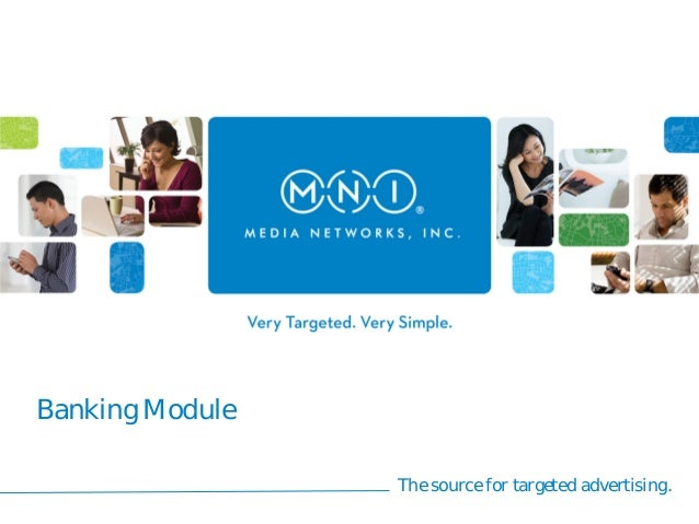 Banking Module                 The source for targeted advertising.