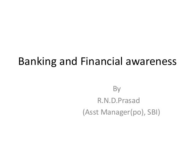 Banking and Financial awareness By R.N.D.Prasad (Asst Manager(po), SBI)