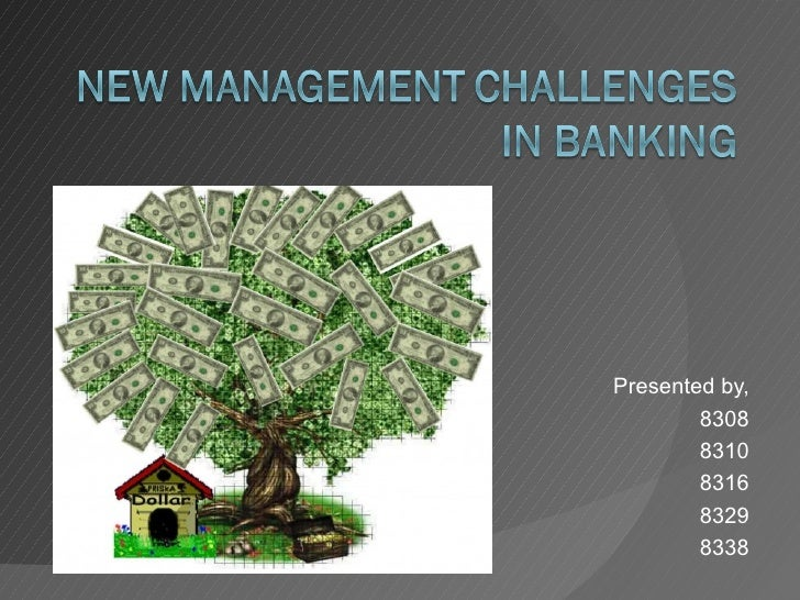Banking  challenges