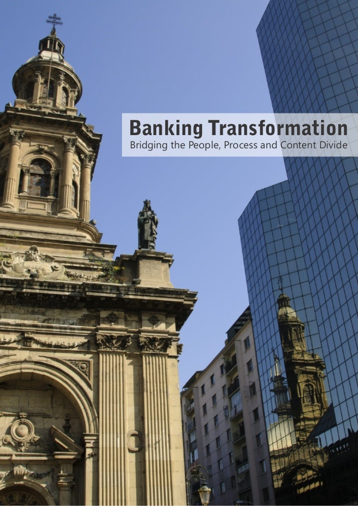 Banking TransformationBridging the People, Process and Content Divide