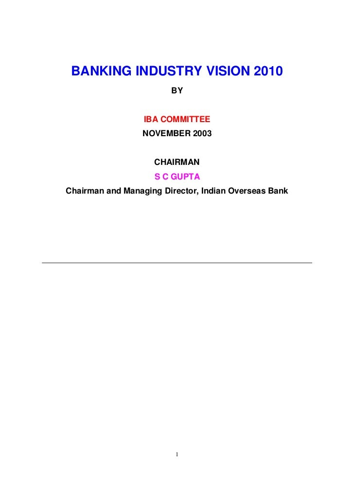 BANKING INDUSTRY VISION 2010                        BY                  IBA COMMITTEE                 NOVEMBER 2003       ...