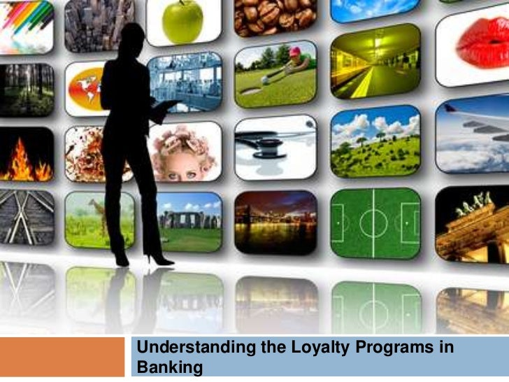 BANKINGUnderstanding the Loyalty Programs inBanking