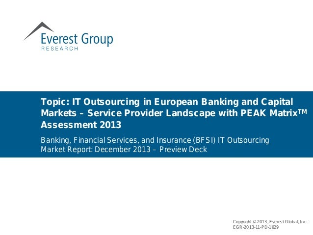 Banking, Financial Services, and Insurance (BFSI) IT Outsourcing Market Report: December 2013 – Preview Deck Topic: IT Out...