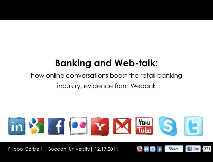 Banking and Web-talk:          how online conversations boost the retail banking                     industry, evidence fr...