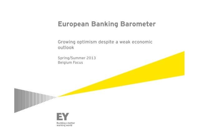 "European Banking Barometer  Growing optimism despite a weak economic ouflook  Spring/ Summer 2013 Belgium Focus  "" TI _ x _..."