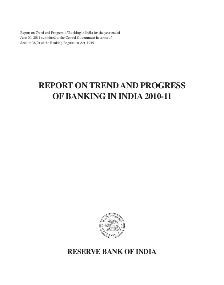 Report on Trend and Progress of Banking in India for the year endedJune 30, 2011 submitted to the Central Government in te...