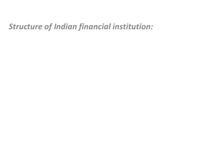 Structure of Indian financial institution: