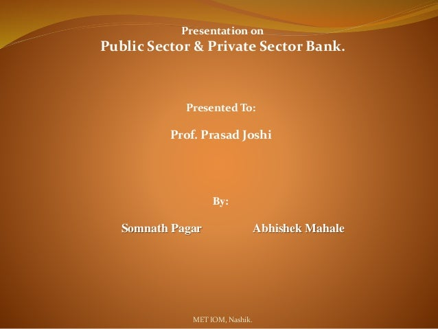 a comparative study of customer of public and private sectors bank s Study of public and private banks in udaipur city  conditions of  the customers in public sector banks , to verify the customer  to compare the  satisfaction level of online banking customers of public & private sector banks.