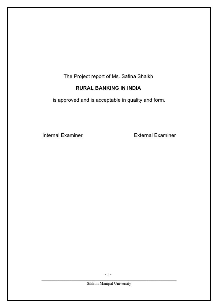 The Project report of Ms. Safina Shaikh                  RURAL BANKING IN INDIA       is approved and is acceptable in qua...