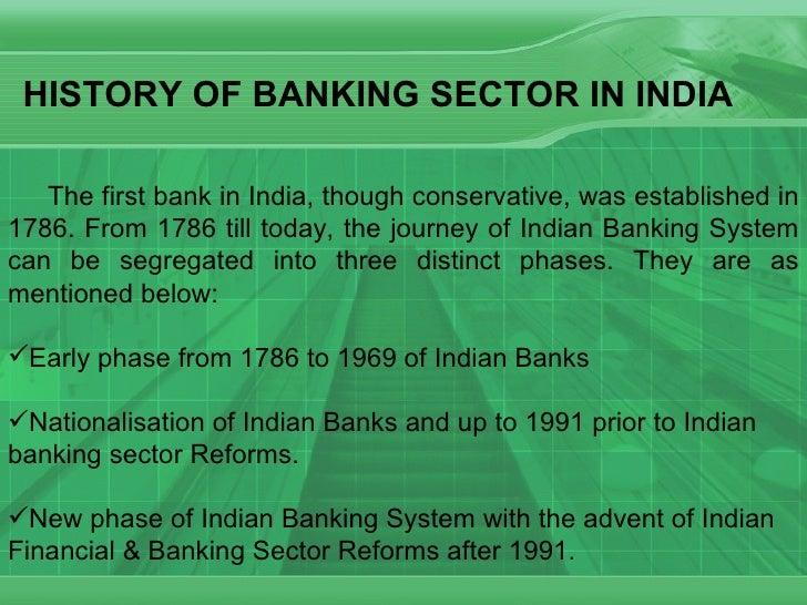 indian banking sector information Information technology in the banking sector : opportunities, threats and strategies hassan ghaziri graduate school of business and management, american university of beirut, 1998.