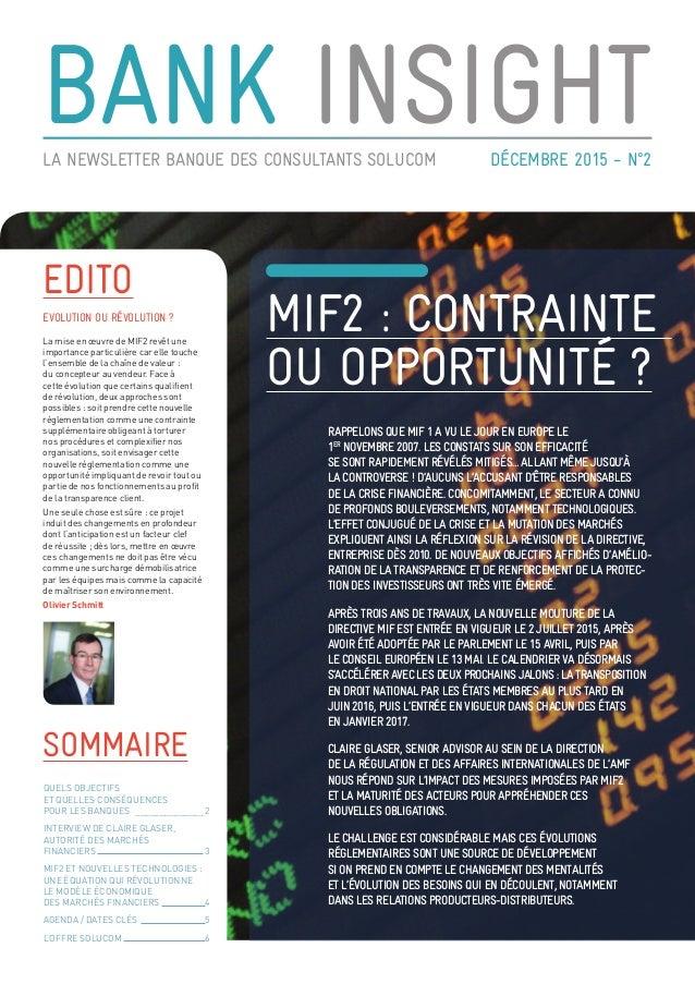BANK INSIGHTDÉCEMBRE 2015 - N°2LA NEWSLETTER BANQUE DES CONSULTANTS SOLUCOM MIF2 : CONTRAINTE OU OPPORTUNITÉ ? RAPPELONS Q...