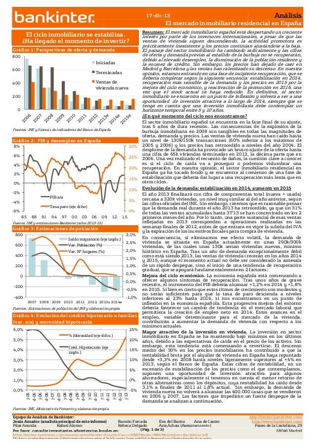 17-dic-13  Análisis  El mercado inmobiliario residencial en España Resumen: El mercado inmobiliario español está despertan...