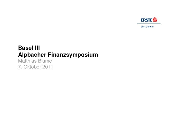 Basel IIIAlpbacher FinanzsymposiumMatthias Blume7. Oktober 2011