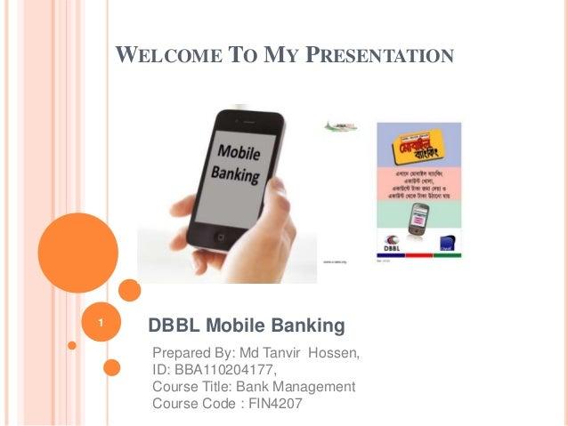 internship report on dutch bangle mobile banking Internship report on performance evaluation of dutch bangla bank limited submitted to: fazlemohiuddin internship supervisor brac business school.