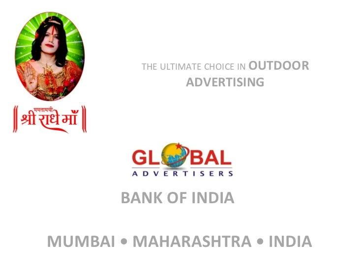 BANK OF INDIA    MUMBAI • MAHARASHTRA • INDIA THE ULTIMATE CHOICE IN  OUTDOOR ADVERTISING