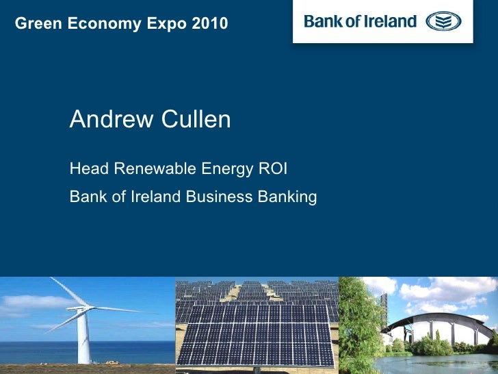 Andrew Cullen Head Renewable Energy ROI Bank of Ireland Business Banking Green Economy Expo 2010