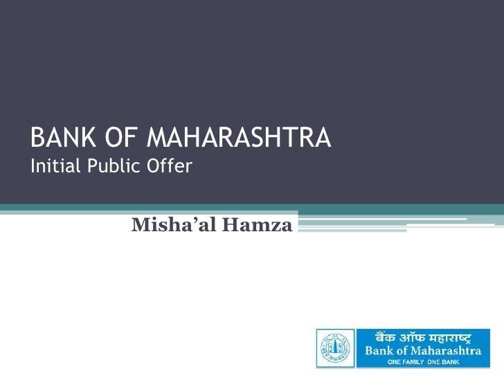 BANK OF MAHARASHTRAInitial Public Offer<br />Misha'al Hamza<br />