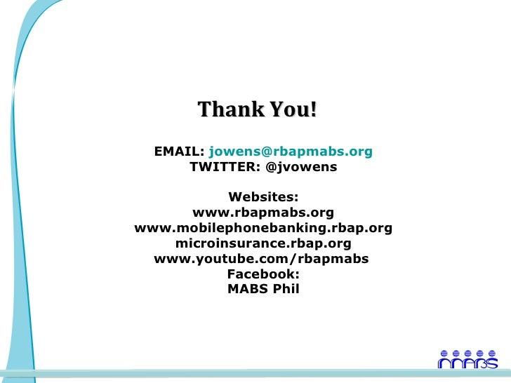 Thank You!  EMAIL: jowens@rbapmabs.org      TWITTER: @jvowens           Websites:      www.rbapmabs.orgwww.mobilephonebank...