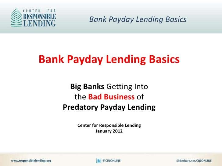 Bank Payday Lending BasicsBank Payday Lending Basics      Big Banks Getting Into       the Bad Business of    Predatory Pa...
