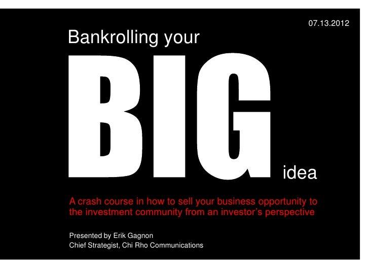 Bankrolling bigidea