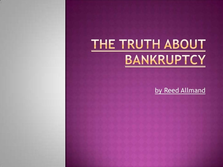 The Truth About Bankruptcy <br />by Reed Allmand<br />