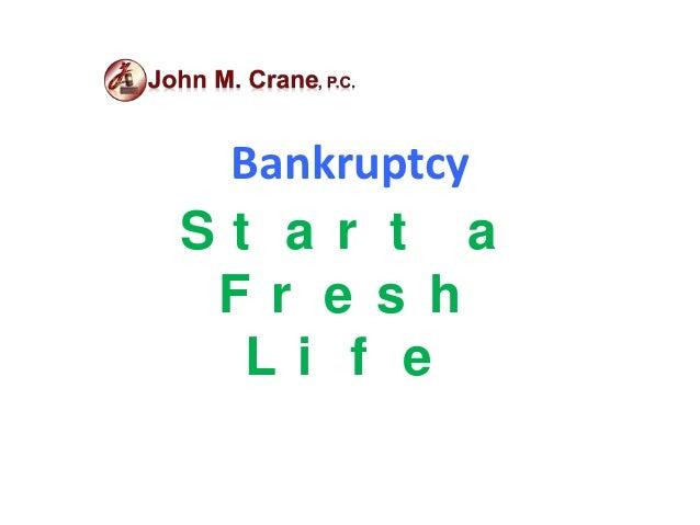BankruptcySt a r t a Fr e s h  Li f e