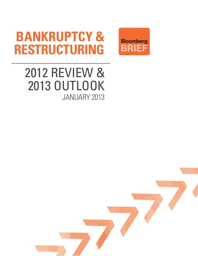 bANKRUPTCY &RESTRUCTURING 2012 Review &  2013 outlook       January 2013