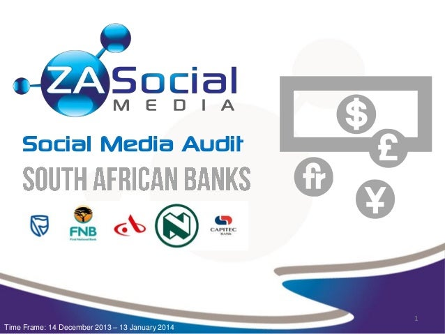 Social Media Audit  1 Time Frame: 14 December 2013 – 13 January 2014