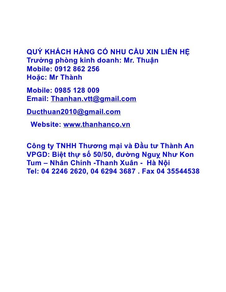QUÝ KHÁCH HÀNG CÓ NHU CẦU XIN LIÊN HỆTrưởng phòng kinh doanh: Mr. ThuậnMobile: 0912 862 256Hoặc: Mr ThànhMobile: 0985 128 ...