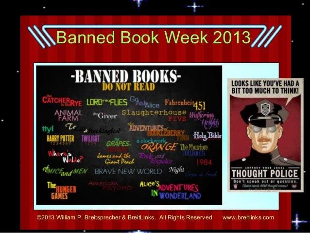 Banned Book Week 2013 ©2013 William P. Breitsprecher & BreitLinks. All Rights Reserved www.breitlinks.com