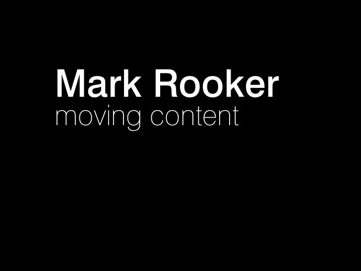 Mark Rooker moving content