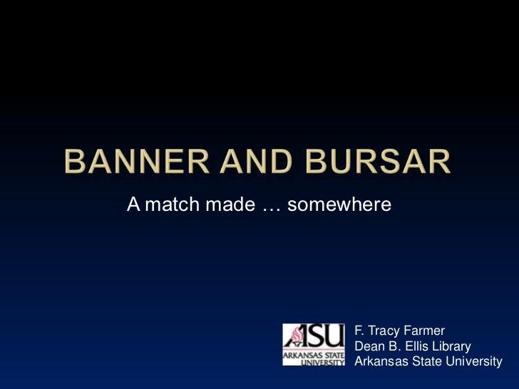 A match made … somewhere                    F. Tracy Farmer                    Dean B. Ellis Library                    Ar...