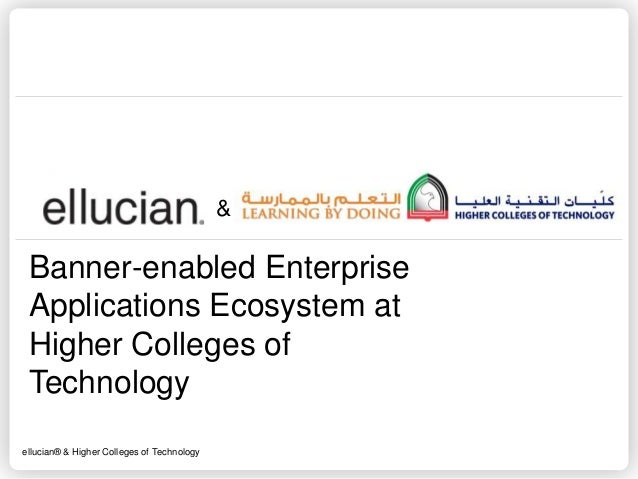 ellucian® & Higher Colleges of Technology & Banner-enabled Enterprise Applications Ecosystem at Higher Colleges of Technol...