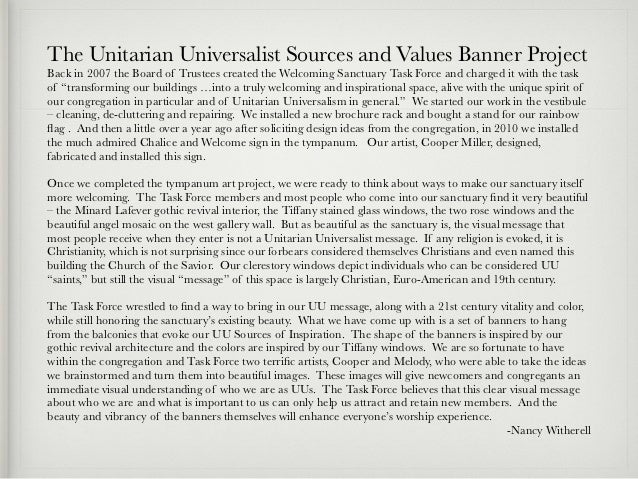 The Unitarian Universalist Sources and Values Banner ProjectBack in 2007 the Board of Trustees created the Welcoming Sanct...