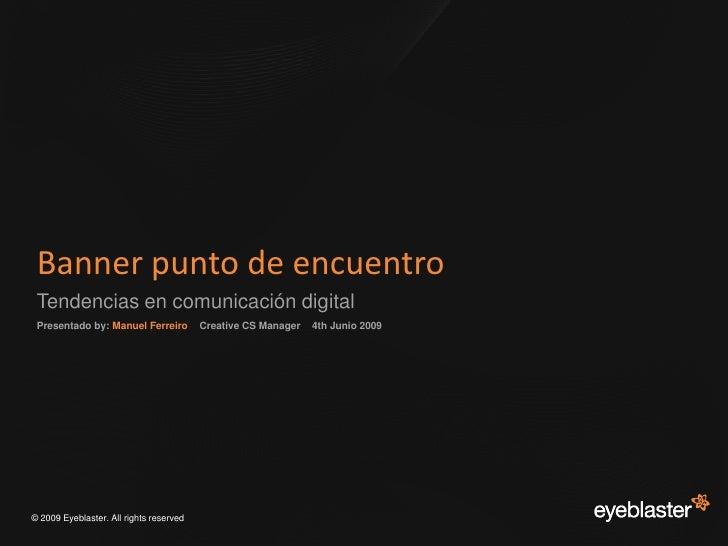 Banner Punto De Encuentro Eyeblaster Manuel Ferreriro Ded09